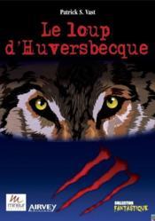 Le loup d'Huversbecque - Couverture - Format classique