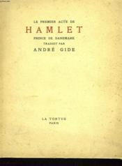 La Tragedie De Hamlet, Prince De Danemark. Acte Premier Traduit Par Andre Gide Precede De La Lettre Sur Les Traductions. - Couverture - Format classique