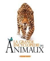 La grande encyclopédie des animaux - Couverture - Format classique