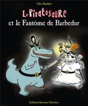 Le Piratosaure et le fantôme de Barbedur - Couverture - Format classique