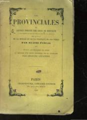 Les Provinciales Ou Lettres Ecrites Par Louis De Montalte - Couverture - Format classique