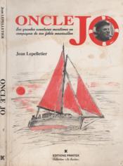 Oncle Jo. Ses Grandes Aventures Maritimes En Compagnie De Son Fidèle Moussaillon - Couverture - Format classique