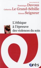 L'éthique à l'épreuve des violences du soin - Couverture - Format classique