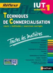 REFLEXE T.25 ; techniques de commercialisation ; IUT ; semestre 1 ; toutes les matières (édition 2014) - Couverture - Format classique