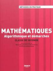 Mathématiques ; classe de seconde ; algorithmique et démarches - Couverture - Format classique