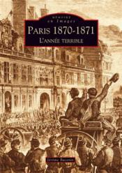 Paris 1870-1871 ; l'année terrible - Couverture - Format classique