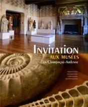 Invitation aux musées en Champagne-Ardenne - Couverture - Format classique