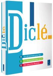 Diclé ; dictionnaire pour lire et écrire - Couverture - Format classique
