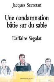 Une condamnation batie sur du sable : l'affaire segalat - Couverture - Format classique