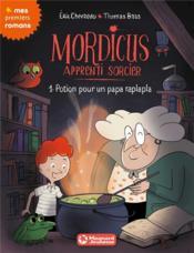 Mordicus, apprenti sorcier T.1 ; potion pour un papa raplapa - Couverture - Format classique