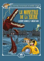 Les aventures fantastiques de Sacré Coeur ; le monstre de la Seine - Couverture - Format classique