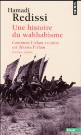 Une histoire du wahhabisme ; comment l'islam sectaire est devenu l'islam - Couverture - Format classique