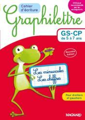 Graphilettre ; GS-CP de 5 à 7 ans ; cahier d'écriture ; les minuscules, les chiffres ; pour droitiers et gauchers - Couverture - Format classique
