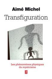 Transfiguration ; les phénomènes physiques du mysticisme - Couverture - Format classique