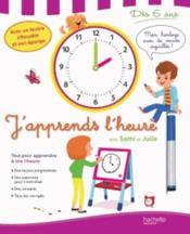 J'apprends l'heure avec Sami et Julie ; dès 6 ans - Couverture - Format classique