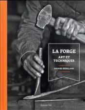 La forge ; art et techniques - Couverture - Format classique