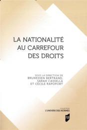 La nationalité au carrefour des droits - Couverture - Format classique
