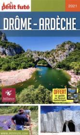GUIDE PETIT FUTE ; REGION ; Drôme - Ardèche (édition 2021) - Couverture - Format classique