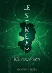 Le stream t.3; (r)évolution - Couverture - Format classique