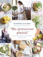 Ma grossesse plaisir : 100 recettes saines et gourmandes mois par mois - Couverture - Format classique
