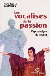 Les vocalises de la passion ; psychanlyse de l'opéra - Intérieur - Format classique