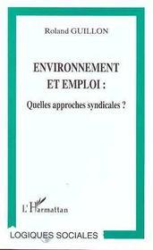 Environnement Et Emploi ; Quelles Approches Syndicales ? - Intérieur - Format classique