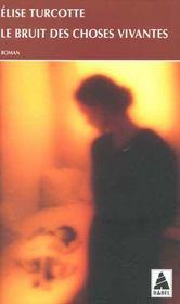Le bruit des choses vivantes babel 354 - Intérieur - Format classique
