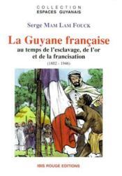 La Guyane française au temps de l'esclavage - Couverture - Format classique