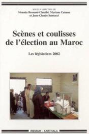 Scenes et coulisses de l'election au maroc -les legislatives 2002 - Couverture - Format classique