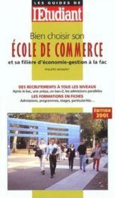 Bien Choisir Son Ecole De Commerce Et Sa Filiere D'Economie ; Gestion A La Fac ; Edition 2001 - Couverture - Format classique