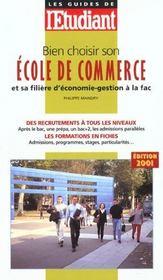 Bien Choisir Son Ecole De Commerce Et Sa Filiere D'Economie ; Gestion A La Fac ; Edition 2001 - Intérieur - Format classique