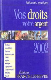 Vos droits votre argent ; edition 2002 - Intérieur - Format classique