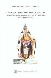 L'invention du hottentot histoire du regard occidental sur les khoisan, xve-xixe siecle - Intérieur - Format classique