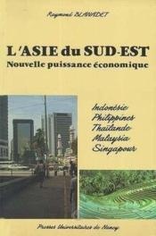 L'Asie Du Sud-Est. Indonesie, Philippines, Thailande, Malaysia, Singa Pour - Couverture - Format classique