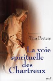 La voie spirituelle des Chartreux - Couverture - Format classique