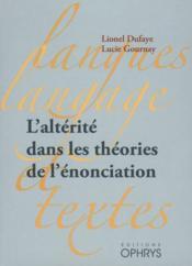 L'altérité dans les théories de l'énonciation - Couverture - Format classique