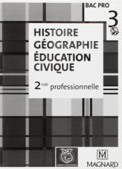 Histoire géographie, éducation civique ; 2de professionnelle ; bac pro 3 ans - Couverture - Format classique