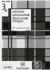 Histoire géographie, éducation civique ; 2de professionnelle ; bac pro 3 ans - 4ème de couverture - Format classique