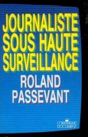 Journaliste sous haute surveillance - Couverture - Format classique