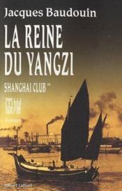 Shanghai club t.2 ; la reine du Yangzi - Couverture - Format classique