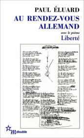 Au rendez-vous allemand ; Liberté - Couverture - Format classique