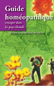 Guide homéopathique ; voyager dans les pays chauds - Couverture - Format classique