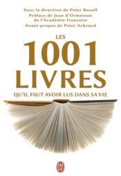 Les 1001 livres qu'il faut avoir lus dans sa vie - Couverture - Format classique