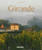 Gironde ; terres plurielles - Couverture - Format classique