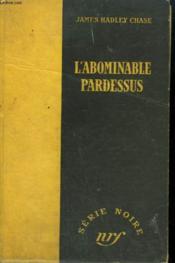 L'Abominable Pardessus. ( In A Vain Shadow). Collection : Serie Noire Sans Jaquette N° 75 - Couverture - Format classique