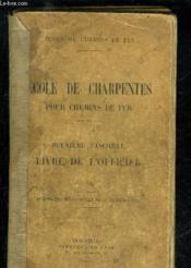 Ecole De Charpentes Pour Chemins De Fer - Deuxieme Fascicule - Livre De L'Officer - Couverture - Format classique