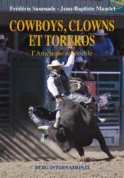 Cowboys, clowns et toreros ; l'Amérique une et divisible - Couverture - Format classique