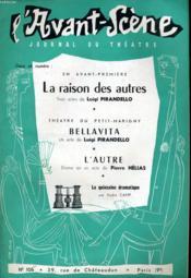 L'AVANT-SCENE JOURNAL DU THEATRE N° 106 - LA RAISON DES AUTRES, 3 actes de LUIGI PIRANDELLO - Couverture - Format classique