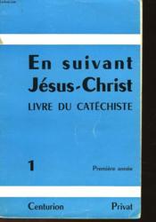 En Suivant Jesus-Christ - Livre Du Catechiste - Premiere Annee - Couverture - Format classique