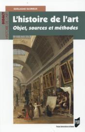 L'histoire de l'art ; objet, sources et méthodes - Couverture - Format classique